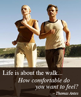 life is about the walk... how comfortable do you feel?
